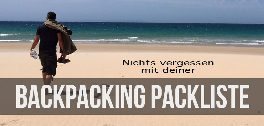 Die beste Backpacking Packliste für minimalistische Backpacker