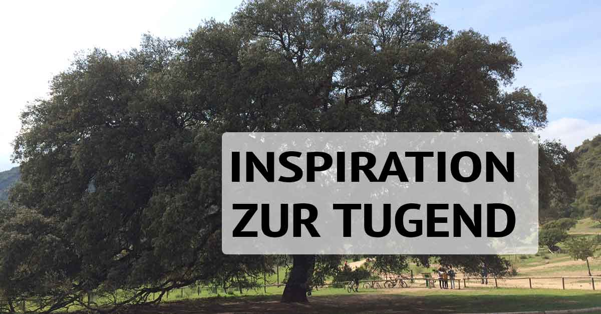 Inspiration zur Tugend